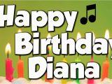 Happy Birthday Diana Quotes Happy Birthday Diana A Happy Birthday song Youtube