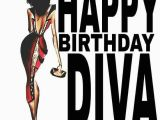 Happy Birthday Diva Cards 189 Best Images About Birthday Wishes On Pinterest Black