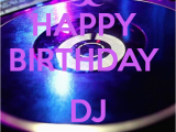 Happy Birthday Dj Card Happy Birthday Dj Turn Up Poster Faby Keep Calm O Matic