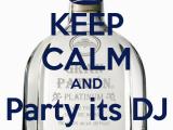 Happy Birthday Dj Card Keep Calm and Party Its Dj Fatboy Bday Happy Birthday Guey
