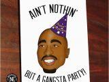 Happy Birthday Gangsta Quotes Funny Hip Hop Birthday Card Gangsta Party Ain 39 T
