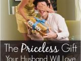 Happy Birthday Gifts for Husband the Priceless Gift Your Husband Will Love that Won 39 T Cost