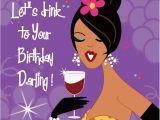 Happy Birthday Girl Pic Let 39 S Drink to Your Birthday Darling Tjn Birthday Ideas
