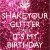 Happy Birthday Glitter Quotes Shake Your Glitter Cause It 39 S My Birthday Poster Angelia