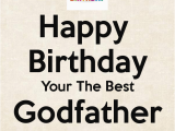 Happy Birthday Godfather Quotes Happy Birthday Your the Best Godfather Ever Poster