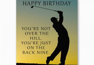 Happy Birthday Golf Quotes Golf Birthday Card You 39 Re Not Over the Hill You 39 Re