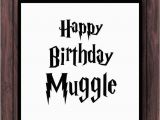 Happy Birthday Harry Potter Quotes Harry Potter Muggle Birthday Greeting Card by