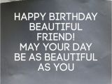 Happy Birthday Images with Beautiful Quotes Happy Birthday Beautiful Friend May Your Day Be as
