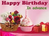 Happy Birthday In Advance Quotes Advance Birthday Wishes Wishes Greetings Pictures