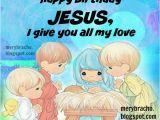 Happy Birthday Jesus and Merry Christmas Quotes Happy Birthday Jesus I Give You All My Love Christian