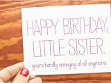 Happy Birthday Little Sister Funny Quotes Birthday Memes for Sister Funny Images with Quotes and