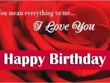 Happy Birthday Love Cards for Her Happy Birthday Wishes for Love Wishes for Him or Her