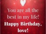 Happy Birthday Love Quotes for Girlfriend Cute Birthday Messages to Impress Your Girlfriend