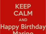 Happy Birthday Marine Cards Keep Calm and Happy Birthday Marine Poster G Keep Calm