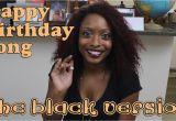 Happy Birthday Meme Black Woman Happy Birthday song the Black Version Youtube