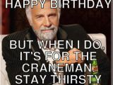 Happy Birthday Meme Old Friend Stay Thirsty Meme Generator Image Memes at Relatably Com