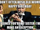 Happy Birthday Meme to Sister 20 Hilarious Birthday Memes for Your Sister Sayingimages Com