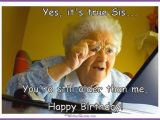 Happy Birthday Memes for Sister Happy Birthday Sister Meme and Funny Pictures