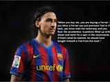 Happy Birthday Messi Quotes Happy Birthday Zlatan Here are 10 Typical Zlatan Quotes