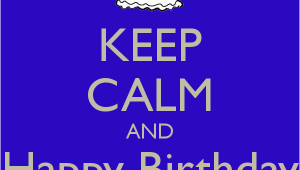 Happy Birthday Michael Quotes Keep Calm and Happy Birthday Michael Poster Jilllll