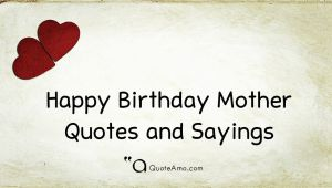 Happy Birthday Mother Quotes Sayings 15 Happy Birthday Mother Quotes and Sayings Quote Amo