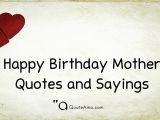 Happy Birthday Mum Quotes 15 Happy Birthday Mother Quotes and Sayings Quote Amo