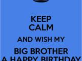 Happy Birthday My Big Brother Quotes Happy Birthday Big Brother Quotes Quotesgram