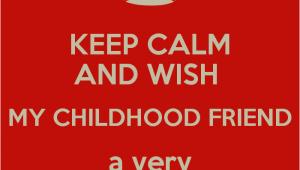Happy Birthday My Childhood Friend Quotes Happy Birthday to Childhood Friend Quotes Quotesgram