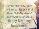Happy Birthday My Little Boy Quotes 50 Birthday Wishes for Your Boyfriend Herinterest Com