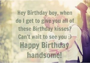 Happy Birthday My Little Boy Quotes 50 Birthday Wishes for Your Boyfriend Herinterest Com