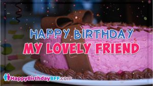 Happy Birthday My Lovely Friend Quotes Famous Birthday Wishes for Best Friends Male Female