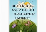 Happy Birthday Over the Hill Quotes Over the Hill Birthday Greeting Card Zazzle