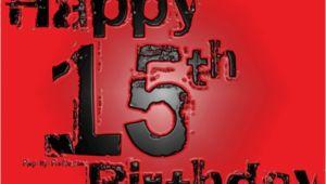 Happy Birthday Pimp Quotes Happy 15th Birthday to My son Nathaniel Detrick I Love