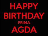 Happy Birthday Prima Quotes Happy Birthday Prima Agda Yoza Keep Calm and Carry On