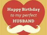 Happy Birthday Quote for My Husband original Birthday Quotes for Your Husband