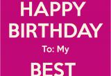 Happy Birthday Quote to My Best Friend Happy Birthday to My Best Friend Quotes Quotesgram