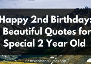 Happy Birthday Quotes for 2 Year Old Boy Happy 2nd Birthday 51 Heartfelt and Beautiful Quotes