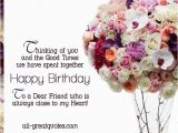 Happy Birthday Quotes for A Close Friend to A Dear Friend who is Always Close to My Heart Happy