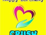 Happy Birthday Quotes for A Crush Birthday Wishes for Crush Cards Wishes