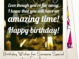 Happy Birthday Quotes for A Friend Far Away Birthday Wishes for someone Special who is Far Away