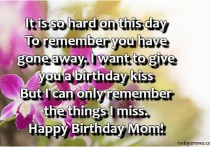 Happy Birthday Quotes for A Mother who Has Passed Away Best Happy Birthday Mom Status who Passed Away From