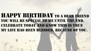 Happy Birthday Quotes for A Special Male Friend top Happy Birthday Wishes for someone Special 2017