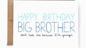 Happy Birthday Quotes for Big Brother From Sister Happy Birthday Quotes Funny Big Brother Quotesgram