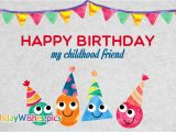 Happy Birthday Quotes for Childhood Friends Birthday Wishes for Childhood Friend Happy Birthday