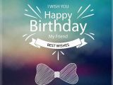Happy Birthday Quotes for Male Friend An Amazing Card to Share Birthday Wishes Birthday