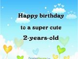 Happy Birthday Quotes for My 2 Year Old son 2nd Birthday Wishes Birthday Messages for Baby Turns Two