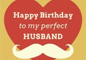 Happy Birthday Quotes for My Man original Birthday Quotes for Your Husband