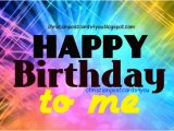 Happy Birthday Quotes for Self Happy Birthday to My Self Quotes Quotesgram