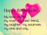 Happy Birthday Quotes for the Love Of Your Life Happy Birthday to My Love Pictures Photos and Images for