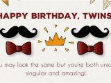 Happy Birthday Quotes for Twins Happy Birthday to You and to You Birthday Wishes for Twins